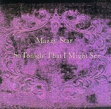 220px-Mazzy_Star-So_Tonight_That_I_Might_See