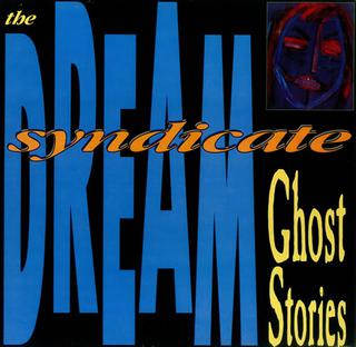 Cover_of_The_Dream_Syndicate,_Ghost_Stories